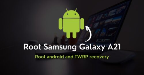 Root Samsung Galaxy A21
