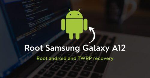 Root Samsung Galaxy A12